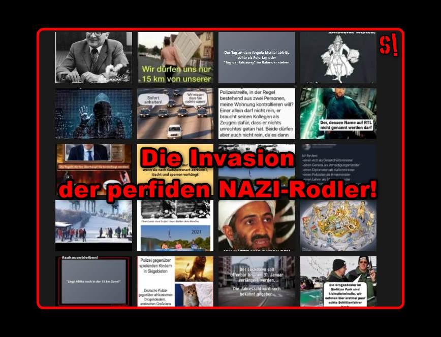 Die Invasion der kruden perfiden NAZI-RODLER!!!